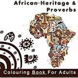 African Heritage And Proverbs Colouring Book For Adults An Adult With Inspirational Quotes