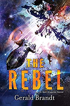 The Rebel (San Angeles) Hardcover – November 14, 2017 by Gerald Brandt