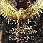 Eagles at War | Ben Kane