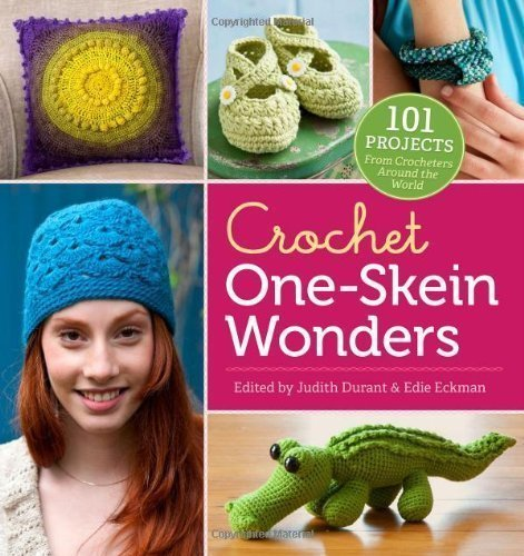 One Skein Wonders Book (Crochet One-Skein Wonders: 101 Creative Projects of Judith Durant on 01 March 2013)