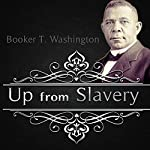 Up from Slavery | Booker T. Washington