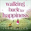 Walking Back to Happiness Audiobook by Lucy Dillon Narrated by Lucy Price-Lewis