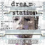 Dream Static | Robert S. Wilson