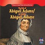 The Life of Abigail Adams / la Vida de Abigail Adams, Maria Nelson, 1433966492
