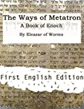 Download The Ways of Metatron - A Book of Enoch in PDF ePUB Free Online