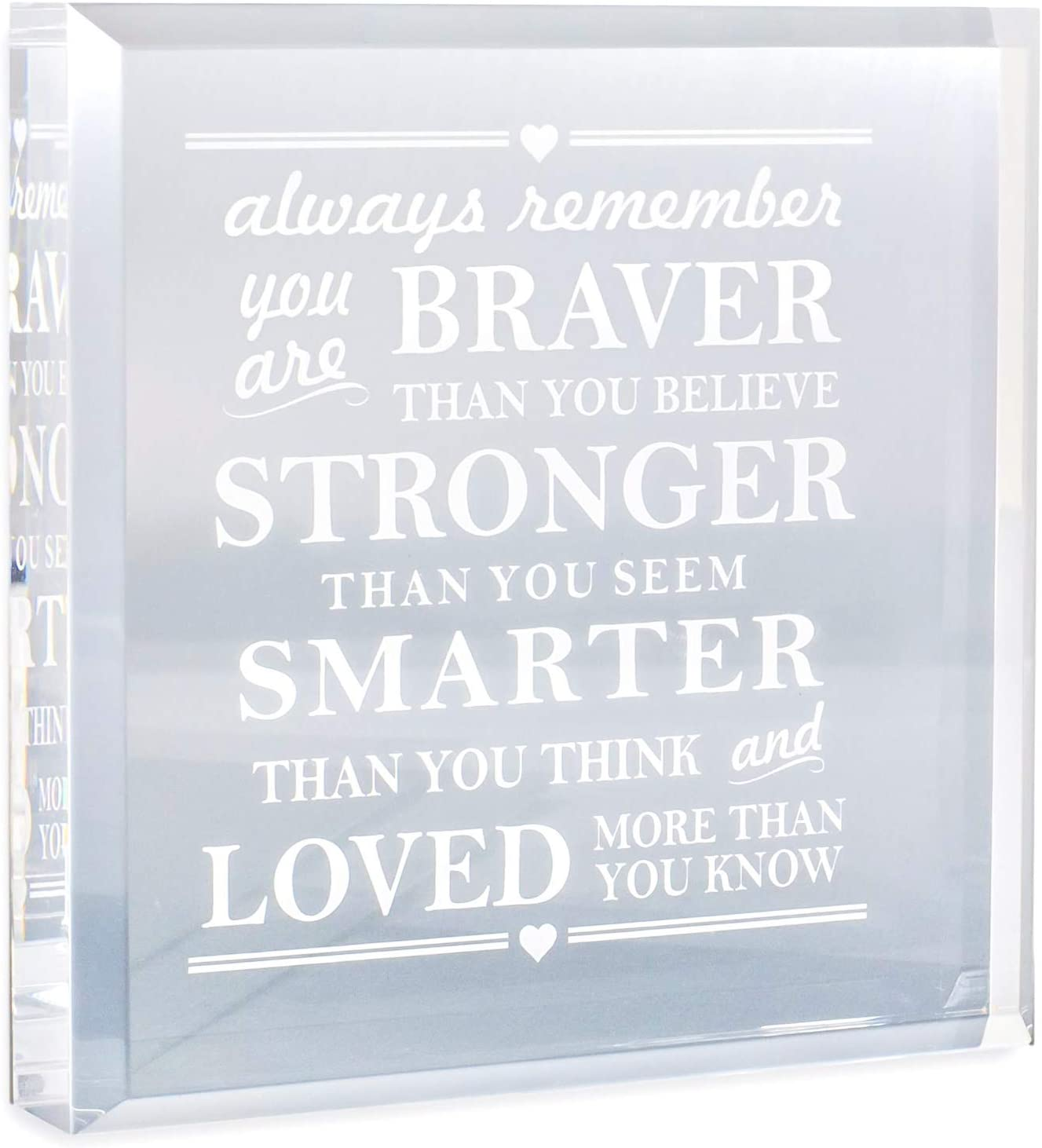 Inspirational Quote Paperweight Gift - Always Remember you are Braver than you Believe