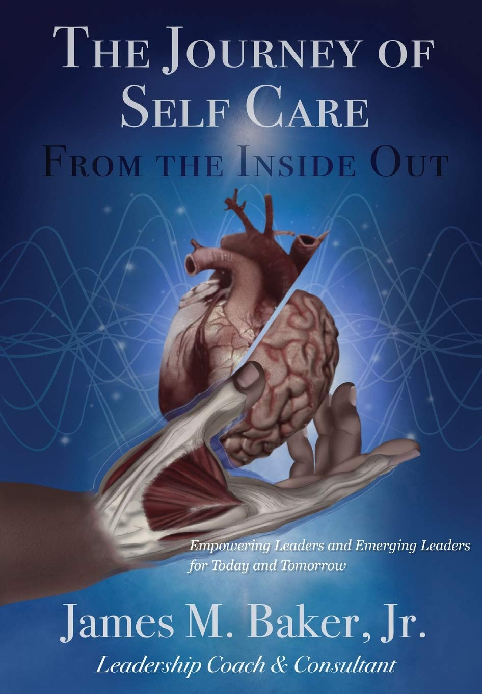 The Journey of Self Care From the Inside Out: Empowering Leaders and Emerging Leaders for Today and Tomorrow