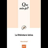 La littérature latine: « Que sais-je ? » n° 327 (French Edition)