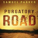 Purgatory Road Audiobook by Samuel Parker Narrated by Dean Gallagher