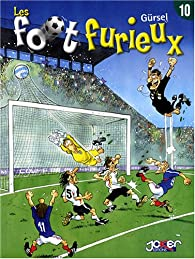 Les foot furieux, Tome 10 : par Gürcan Gürsel