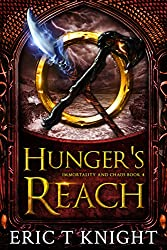 Hunger's Reach: An Epic Fantasy Series (Immortality and Chaos Book 4)