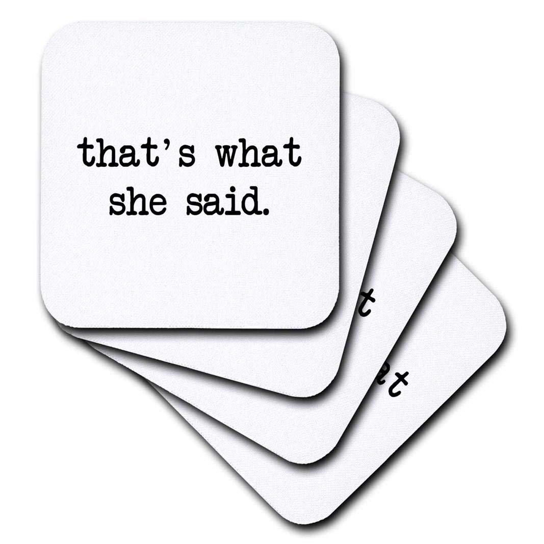 3dRose cst/_17079/_2 Thats What She Said-Soft Coasters Set of 8