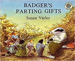 Badger's Parting Gifts: Susan Varley: 9780688115180: Amazon.com: Books