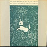 Early English Ballads From the Percy & Child Collection : Robin Hood's Golden Prize; Death of Robin Hood; Rob Roy; Queen Eleanor's Confession; Clerk Saunders; Sweet William's Ghost; Three Ravens; Wittingham Fair; Lizzie Lindsay; Glenlogie