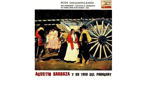 Mía, Guaranía Paraguaya de Agustín Barboza & Su Trío Del ...