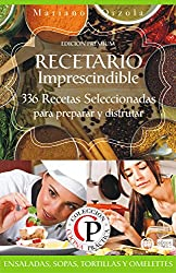 RECETARIO IMPRESCINDIBLE 4: 336 Recetas Seleccionadas para preparar y disfrutar Ensaladas, Sopas, Tortillas y Omelettes (Colección Cocina Práctica - Edición Premium) (Spanish Edition)