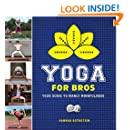 Yoga for Bros: Your Guide to Manly Mindfulness