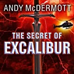The Secret of Excalibur: Nina Wilde - Eddie Chase Series #3 | Andy McDermott