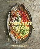Vibrant India: Fresh Vegetarian Recipes from Bangalore to Brooklyn