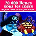 Vingt mille lieues sous les mers Performance by Jules Verne Narrated by Jean Gabin, Jean-Pierre Lituac, Jean Galipeau