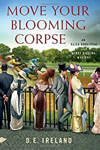 Move Your Blooming Corpse: An Eliza Doolittle & Henry Higgins Mystery