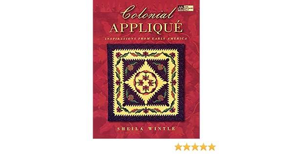 Colonial Applique (That Patchwork Place): Sheila Wintle: 0744527104260: Amazon.com: Books