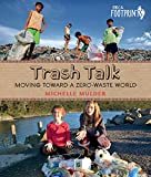 Trash Talk: Moving Toward a Zero-Waste World (Orca Footprints)