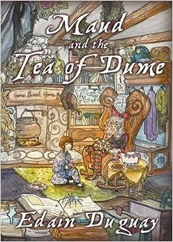 Book Maud and the Tea of Dume by Edain Duguay (2015-10-31)