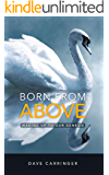 BORN FROM ABOVE: Waking Up to Our Genesis