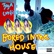 Bored In The House [Explicit]