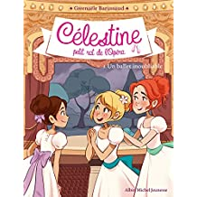 Un ballet inoubliable : Célestine, petit rat de l'Opéra - tome 3 (French Edition)