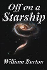 Off on a Starship Kindle Edition