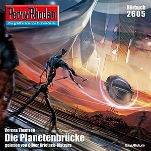 Die Planetenbrücke (Perry Rhodan 2605) Hörbuch