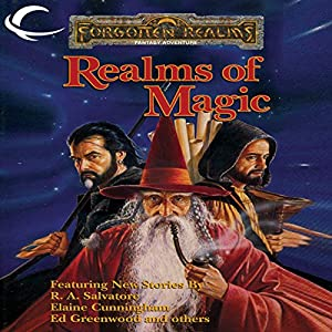 Realms of Magic: A Forgotten Realms Anthology Audiobook by R. A. Salvatore, Elaine Cunningham, Ed Greenwood, Christie Golden Narrated by Darren Stephens