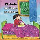 El dedo de Dana se liberó: deshacerse del hábito de chuparse dedo fácilmente - libro para niños