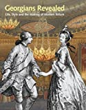 img - for Georgians Revealed: Life, Style and the Making of Modern Britain by Moira Goff (2013-11-07) book / textbook / text book