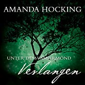 Verlangen (Unter dem Vampirmond 3) | Amanda Hocking