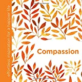 Compassion: Effortless Inspiration for a Happier Life