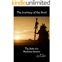 The Journey of the Soul: The Path of a Medicine Person (Granddaughter Crow Book 1)