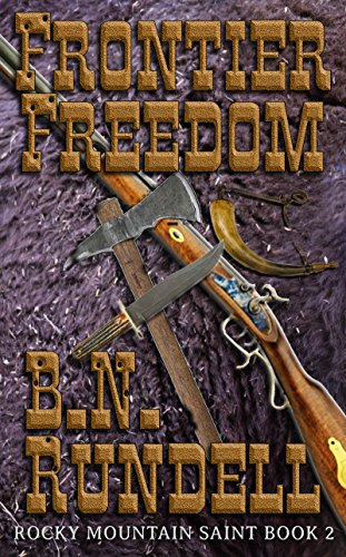 Frontier Freedom: Rocky Mountain Saint Book 2 by [Rundell, B.N.]
