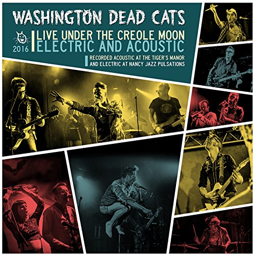 Washington Dead Cats - Live Under The Creole Moon - 2CD - FLAC - 2017 - FAiNT Download