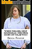 When The Girl Next Door Kills : The True Story of Tylar Witt