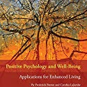 Positive Psychology and Well-Being: Applications for Enhanced Living Audiobook by Frederick Brown, Cynthia LaJambe Narrated by Rosemary Benson