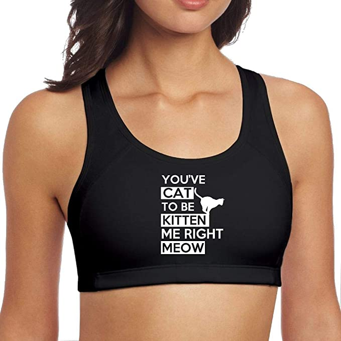 51baf5f7eb You've Cat to Be Kitten Me Right Meow Women Racerback Sports Bra ...
