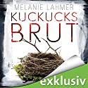 Kuckucksbrut Hörbuch von Melanie Lahmer Gesprochen von: Vera Teltz