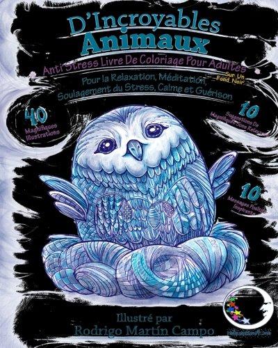 ANTI-STRESS Livre De Coloriage Pour Adultes Sur Un Fond Noir: D'Incroyables Animaux Broché – 22 novembre 2017 relaxation4.me 197995142X