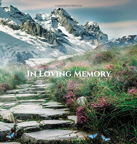 Funeral Guest Book in Loving Memory Memorial Service Guest Book, Condolence Book, Remembrance Book for Funerals or Wake: Hard Cover with Tranquil Mountain Path Scene. a Lasting Keepsake for the Family Hardcover – October 1, 2018 Angelis Publications 191248