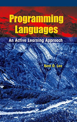 Programming Languages: An Active Learning Approach by Kent Lee