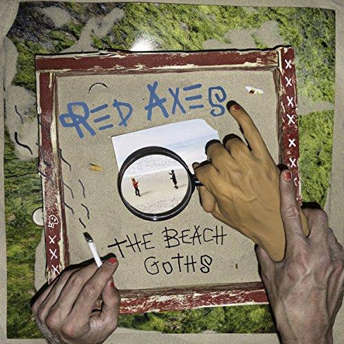 RED AXES - Beach Goths