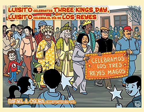 Luisito Celebrates Three Kings' Day, Luisito Celebra El Dia De Los Reyes (Dual Language English & Spanish)